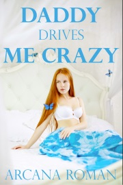 Daddy Drives Me Crazy by Arcana Roman