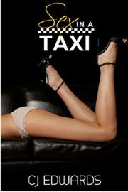 Sex In A Taxi  by C. J. Edwards