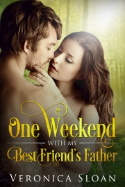 One Weekend With My Best Friend's Father by Veronica Sloan