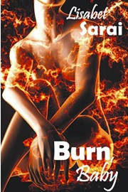 Burn, Baby: A Sapphic Six Pack by Lisabet Sarai