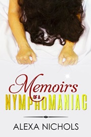 Memoirs Of A Nymphomaniac by Alexa Nichols