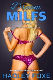 Dream MILFS: Taboo Story Collection, Volume 3  by Hadley Foxe