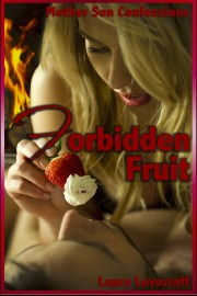 Mother-Son Confessions: Forbidden Fruit by Laura Lovecraft