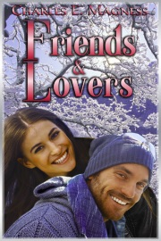 Friends & Lovers: Book 3 by Charles E. Magness