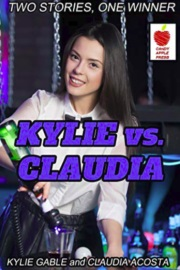 Kylie Vs. Claudia: Two Stories, One Winner by Kylie Gable