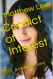 Conflict Of Interest: A Hotwife Story  by Matthew Lee