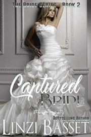 Captured Bride: The Bride Series Book 2 by Linzi Basset