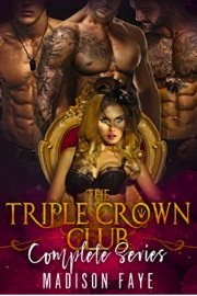 The Triple Crown Club: Complete Series by Madison Faye