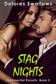 Stag Nights: A Cuck Uncaged (Extramarital Pursuits Book 2) by Delores Swallows