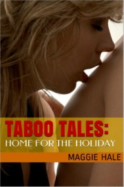 Home For The Holiday: TABOO TALES Book 8 by Maggie Hale