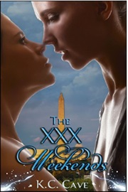 The XXX Weekends by K.C. Cave