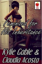 Feminized For His Inheritance: Wicked Step-Mother by Kylie Gable
