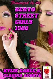 Feminized By The Berto Street Girls 1988 by Kylie Gable