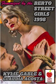 Feminized By The Berto Street Girls 1998 by Kylie Gable