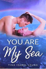 You Are My Sea by Tina Isabel Leung