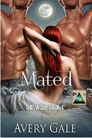 Mated - The Wolf Pack Book 1 by Avery Gale