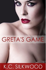Greta's Game by K. C. Silkwood