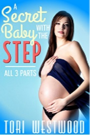 A Secret Baby With The Step  by Tori Westwood