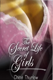 The Secret Life Of Girls by Chloe Thurlow