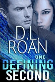 One Defining Second: A Romantic Thriller  by D. L. Roan