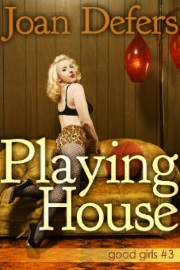 Playing House by Joan Defers