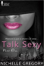 Talk Sexy: Part One by Nichelle Gregory