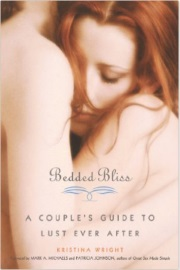 Bedded Bliss: A Couple's Guide To Lust Ever After by Kristina Wright