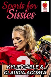 Sports For Sissies by Kylie Gable
