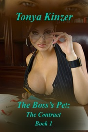 The Contract: The Boss's Pet: Book 1 by Tonya Kinzer