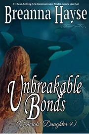 Unbreakable Bonds (Generals' Daughter Book 9) by Breanna Hayse
