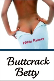Buttcrack Betty by Nikki Palmer