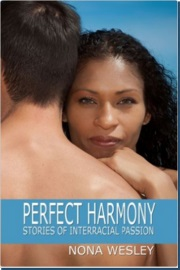 Perfect Harmony: Stories Of Interracial Passion by Nona Wesley