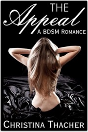 The Appeal: A BDSM Romance by Christina Thacher