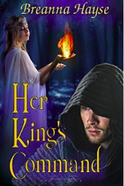 Her King's Command by Breanna Hayse
