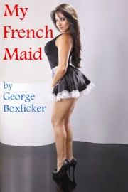 My French Maid  by George Boxlicker