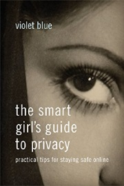 The Smart Girl's Guide To Privacy: Practical Tips For Staying Safe Online by Violet Blue