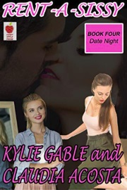 Rent-A-Sissy 4: Date Night by Kylie Gable