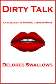 Dirty Talk by Delores Swallows