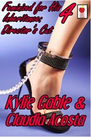 Feminized for His Inheritance: Director's Cut Book 4 by Kylie Gable