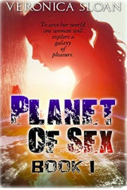 Planet Of Sex: Book I by Veronica Sloan