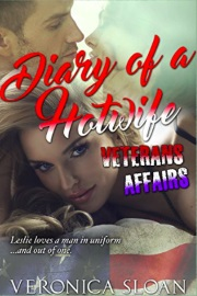 Diary Of A Hotwife: Veterans Affairs by Veronica Sloan