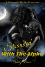 Stranded With The Alpha by Cindy Larie
