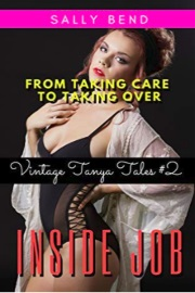 Inside Job: From Taking Care To Taking Over - Vintage Tanya Tales Book 2 by Sally Bend