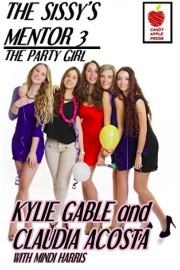 The Sissy's Mentor 3: The Party Girl by Kylie Gable