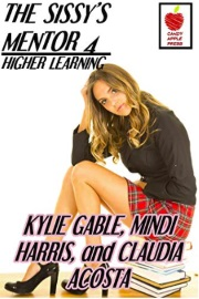 The Sissy's Mentor 4: Higher Learning by Kylie Gable