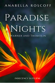 Paradise Nights Warner And Tromolin: Indecency Suites Novella #6 by Anabella Roscoff