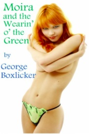 Moira And The Wearin' O' The Green by George Boxlicker