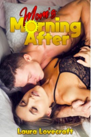 Mom's Morning After by Laura Lovecraft