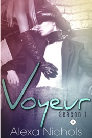 Voyeur: Season 1, Episode 3 by Alexa Nichols