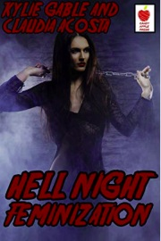 Hell Night Feminization by Kylie Gable